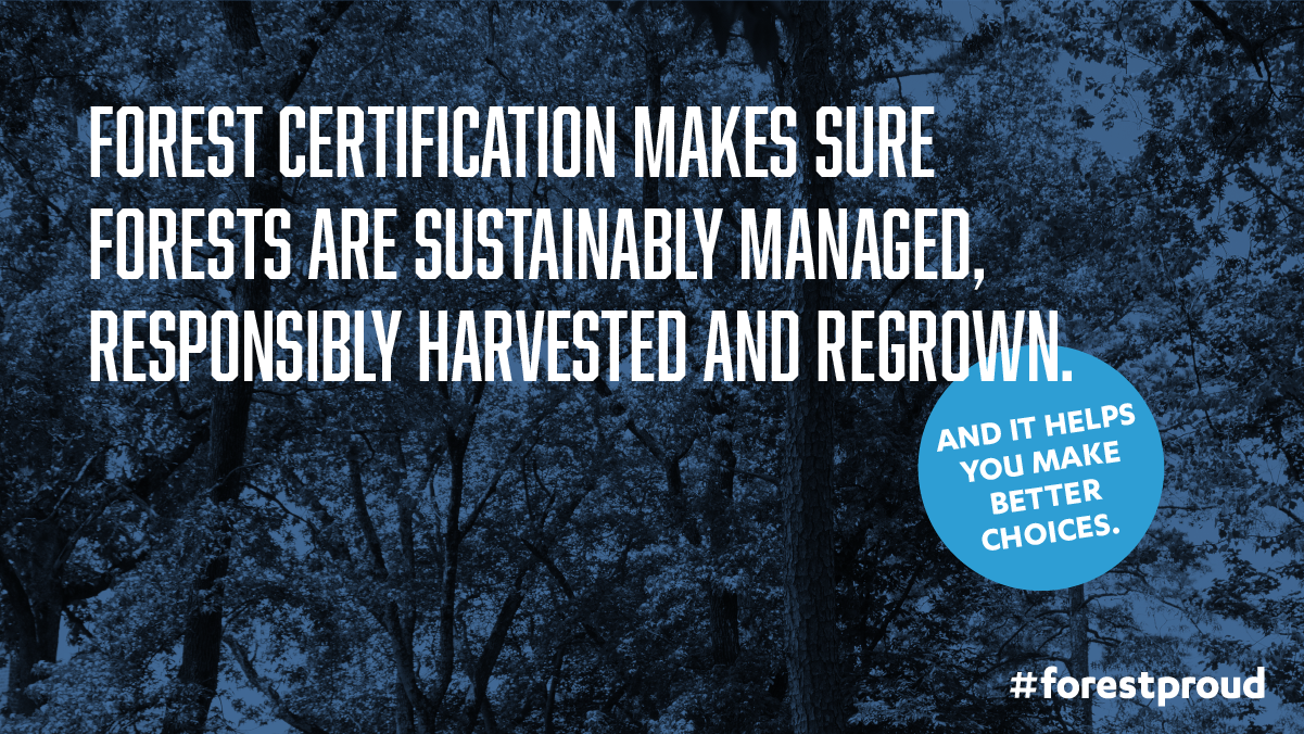Forest certification helps you make better choices